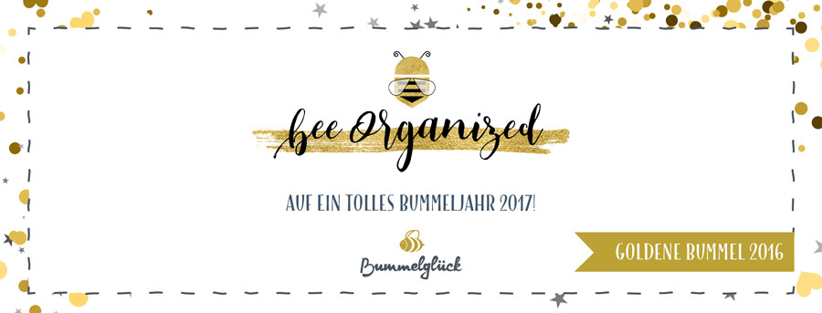 Bee Organized die goldene Bummel 2016